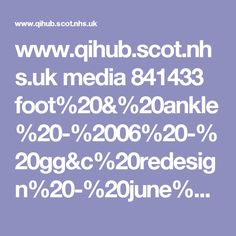 www.qihub.scot.nhs.uk media 841433 foot%20&%20ankle%20-%2006%20-%20gg&c%20redesign%20-%20june%202015.ppt