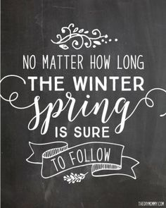 """No matter how long the winter, spring is sure to follow"" - Proverb (Free chalkboard Spring printable art!)"