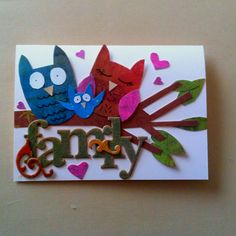 I love OWL family...valentines day card