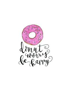 Dibujos - Lámina: Donut worry be happy - hecho a mano por… Happy Wallpaper, Food Wallpaper, Iphone Wallpaper, Candy Theme Cake, Donut Quotes, Collaborative Art Projects, Cute Donuts, Pink Quotes, Donut Party
