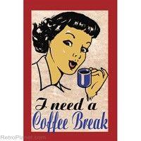 Need A Coffee Break Magnet