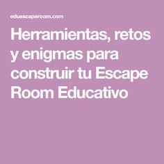 Herramientas, retos y enigmas para construir tu Escape Room Educativo Breakout Game, Breakout Edu, Escape Room, Visual Thinking, Class Dojo, Classroom, English, Party, Ideas