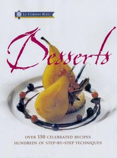Le Cordon Bleu Desserts (Cookery): Amazon.co.uk: VARIOUS: Books. £10
