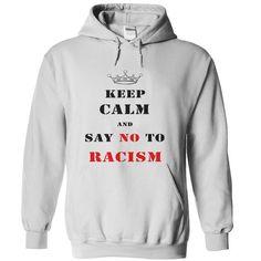Say no to Racism - #lace tee #cute hoodie. Say no to Racism, hollister hoodie,nike sweatshirt. PRICE CUT =>...