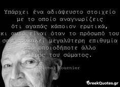#quotes Σοφά λόγια του Michel Tournier στο Greek Quotes. Μοιραστείτε και σχολιάστε εικόνες με νόημα.. Greek Quotes, Ads, Life, Relationships, Notes, Report Cards, Notebook, Dating, Relationship