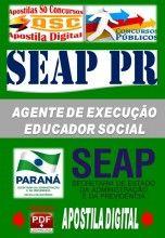 Apostila Concurso Seap PR Agente de Execucao Educador Social 2014