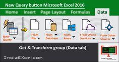 New Query button description of Get & Transform group Excel - http://indiaexcel.com/new-query-button-description-ms-excel/