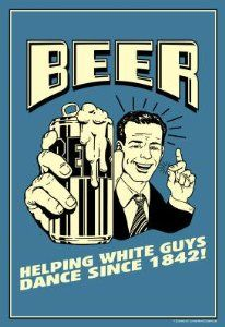 Amazon.com: (13x19) Beer Helping White Guys Dance Funny Retro Poster: Home & Kitchen