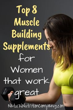 Top 8 Muscle Building Supplements for Women that Actually Produce Results These are natural muscle building supplements that are great for women trying to gain muscle without bulking up. Supplements For Muscle Growth, Best Muscle Building Supplements, Supplements For Women, Best Supplements, Weight Lifting Supplements, Natural Supplements, Gain Muscle Women, Muscle Building Women, Muscle Building Workouts
