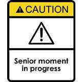 funny warning signs senior moment