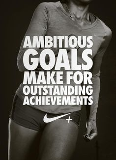 Ambitious goals make for outstanding achievements - #fitness #fitspiration