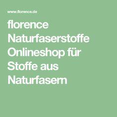 florence Naturfaserstoffe Onlineshop für Stoffe aus Naturfasern
