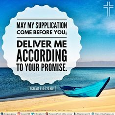 May my supplication come before you; deliver me according to your promise. Psalms 119:170 NIV