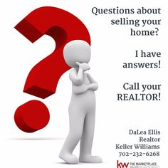 Have questions about selling your home? I have answers!   DaLea Ellis, Realtor Keller Williams 702-232-6268 cell  #RealEstate #Realtor #Realty #Home #Housing #Listing #lasvegas #KellerWilliams #kw