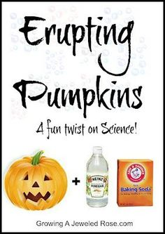 "Erupting pumpkins - use vinegar and baking soda to send a ""volcano"" pouring out of the pumpkin face"