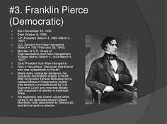 Franklin Pierce (November 1804 – October the President of the United States Pierce was a northern Democrat who saw the abolitionist movement as a fundamental threat to the unity of the nation. All Us Presidents, Franklin Pierce, Head Of Government, New Territories, Executive Branch, Head Of State, November 23, Nebraska, Unity