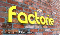 Kawana signs provide latest precision cut 3D lettering.