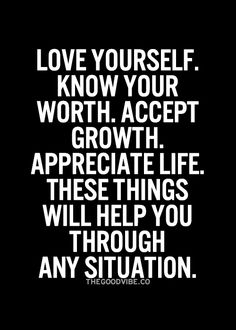 Love yourself . ..