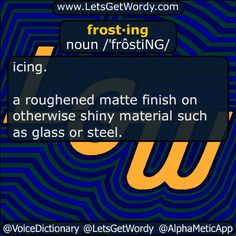 frost·ing noun /ˈfrôstiNG/  #flavored #sugar #topping used to #coat and #decorate #cakes  .  a roughened #matte finish on otherwise #shiny material such as glass or steel.  #LetsGetWordy #dailyGFXdef #frosting #barrel #Cinnabon #money #bettercallsaul #JimmyMcGill