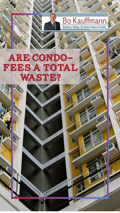 Are condo fees a waste of money? | Condo fees explained Buy My House, Save For House, Buying A Condo, Home Buying Tips, Real Estate Articles, Real Estate Tips, Condo Insurance, Normal House, Future Buildings