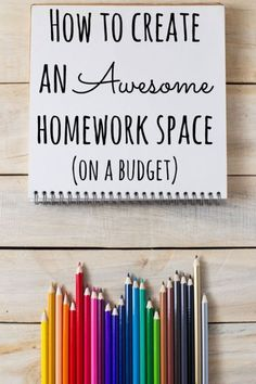 How to create an Awesome homework space (on a budget).