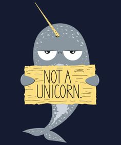 Cute Narwhal Not A Unicorn T shirt. Narwhals are not unicorns. Cute Narwhal, Unicorn Quotes, Unicorns And Mermaids, Rainbow Unicorn, Illustrations, Cute Cartoon, Cartoon Images, Cute Drawings, Cute Animals