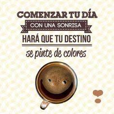 Comienza el día con un café y una buena sonrisa!