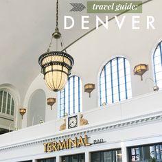 Travel Guide: Denver, CO — La Petite Farmhouse