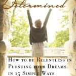 Review Expose: BEING DETERMINED: How to be Relentless in Pursuing Your Dreams in 15 Simple Ways Relentless, Simple Way, Nonfiction, Dreaming Of You, Dreams, Books, Non Fiction, Libros, Book
