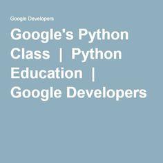 Google's Python Class | Python Education | Google Developers