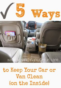 5 Ways to Keep Your Car or Van Clean {on the inside} :: OrganizingMadeFun.com