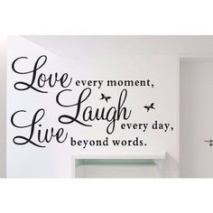 Full Color Vinyl Decal Live Every Moment, Laugh Every Day, Love Beyond Words Wall Sticker Decal size 22x35