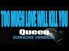 TOO MUCH LOVE WILL KILL YOU - Queen (KARAOKE) - YouTube Matt Monro, James Ingram, Love Songs Playlist, Richard Marx, Perry Como, Cat Stevens, Barry Manilow, Lionel Richie, Toni Braxton