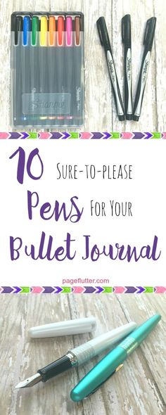 10 Sure-to-Please Pens for Your Bullet Journal http://pageflutter.com/bullet-journal-pens/  Great pens help you plan productively in your #bulletjournal. Stress-free BuJo supplies.