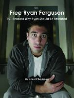 Free Ryan Ferguson: 101 Reasons Why Ryan Should Be Released, an ebook by Brian D'Ambrosio at Smashwords