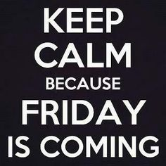 #KeepCalm and....... #Friday