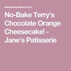 No-Bake Terry's Chocolate Orange Cheesecake! - Jane's Patisserie