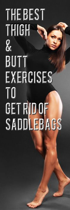 The Best Thigh and Butt Exercises to Get Rid of Saddlebags. #saddlebag #thighexercise #thighworkout #fitness #legworkout #buttworkout #buttexercise