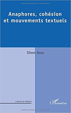 Anaphores, cohésion et mouvements textuels / Sihem Hasni Publicación Paris : L'Harmattan, [2016]