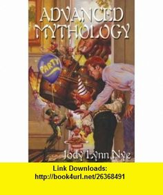 Advanced Mythology (9781892065476) Jody Lynn Nye , ISBN-10: 1892065479  , ISBN-13: 978-1892065476 ,  , tutorials , pdf , ebook , torrent , downloads , rapidshare , filesonic , hotfile , megaupload , fileserve
