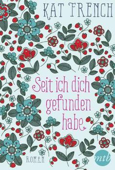 Buy Seit ich dich gefunden habe: Liebesroman by Andrea Härtel, Kat French and Read this Book on Kobo's Free Apps. Discover Kobo's Vast Collection of Ebooks and Audiobooks Today - Over 4 Million Titles! Free Apps, Audiobooks, Ebooks, French, Reading, Products, Tips, Collection, Love Story