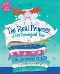 Una princesa real: Un cuento matemágico The Real Princess: A Mathemagical Tale - A classic tale with a sprinkling of math for good measure. Princesa Real, Princess And The Pea, Real Princess, Juliet Stevenson, Barefoot Books, Math Books, Kid Books, Queen, Children's Literature