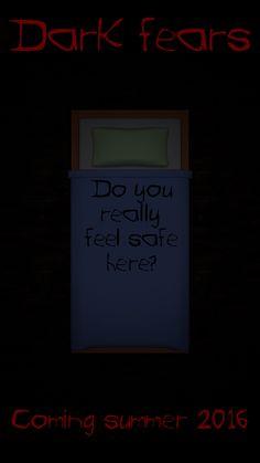 Dark fears will be released summer 2016
