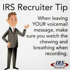 When leaving your voicemail message, make sure you watch the chewing and breathing when recording. #career #recruiter #careerhelp