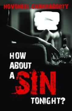 How About a Sin Tonight?    Author : Novoneel Chakraborty  ebooks pdf downloads http://www.bookchums.com/paid-ebooks/how-about-a-sin-tonight/8184002920/MTI0NTY5.html
