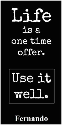 Life Is A One Time Offer   Use It Well   Inspirational Quotes Gazette