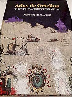 Theatrum Orbis Terrarum está considerado como el primer atlas moderno. Es obra de Abraham Ortelius y fue editado por primera vez el 20 de mayo de 1570. Atlas, Cover, Books, Art, First Time, Trendy Tree, Art Background, Libros, Book