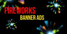 Fireworks Banner Ads . Animated Fireworks ads banner is ideal for web advertisement solutions. You can create own ads banner easily via Adobe Edge. Help movies included for customization.