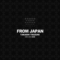 Takashi Tsuzuki FROM TOKYO jun24 release. Ropeadope LLC