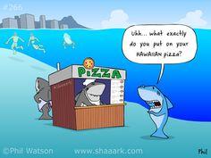 Hawaiian Pizza More Shark Stuff Love For By Los Tiburones